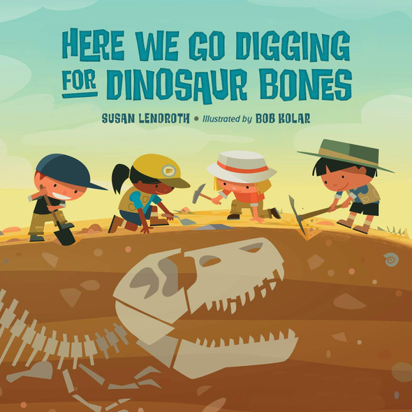 Here We Go Digging for Dinosaur Bones - Cover