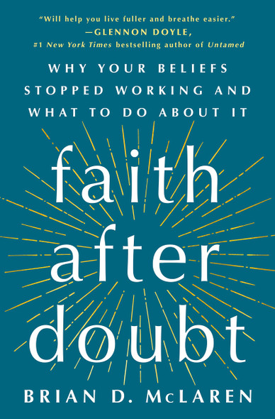 Faith After Doubt: Why Your Beliefs Stopped Working and What to Do about It - Cover