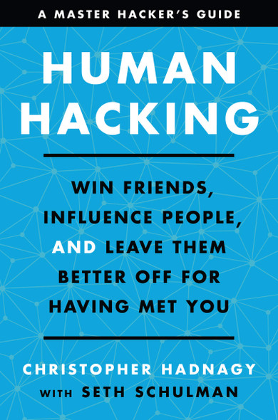 Human Hacking: Win Friends, Influence People, and Leave Them Better Off for Having Met You - Cover