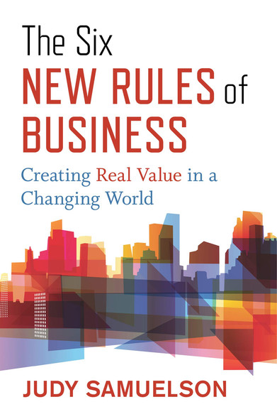 The Six New Rules of Business: Creating Real Value in a Changing World - Cover