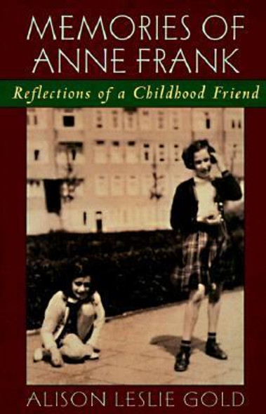 Memories of Anne Frank : Reflections of a Childhood Friend Cover