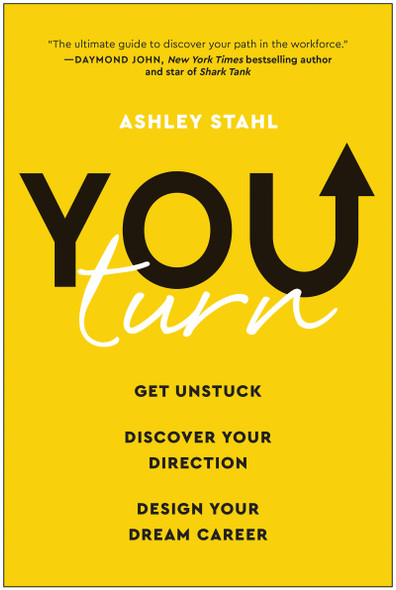 You Turn: Get Unstuck, Discover Your Direction, and Design Your Dream Career - Cover