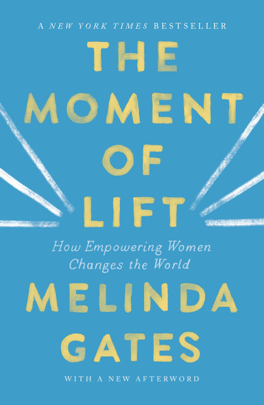 The Moment of Lift: How Empowering Women Changes the World - Cover