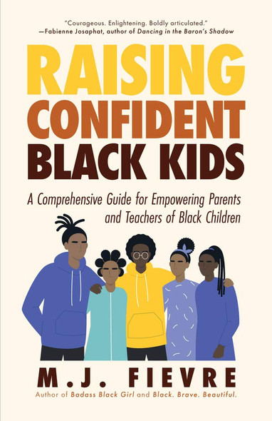 Raising Confident Black Kids: A Comprehensive Guide for Empowering Parents and Teachers of Black Children - Cover
