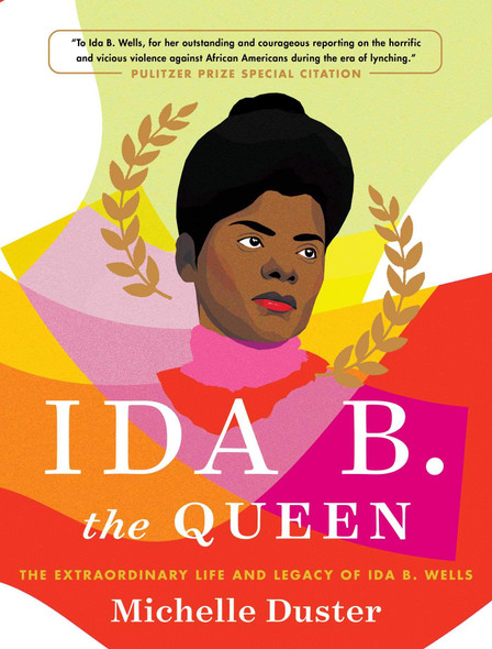 Ida B. the Queen: The Extraordinary Life and Legacy of Ida B. Wells - Cover