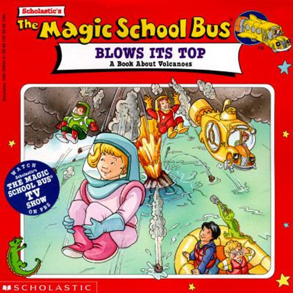 The Magic School Bus Blows It's Top : A Book about Volcanoes Cover