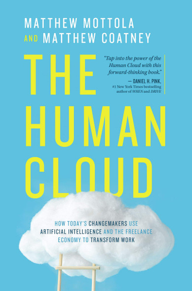 The Human Cloud: How Today's Changemakers Use Artificial Intelligence and the Freelance Economy to Transform Work - Cover