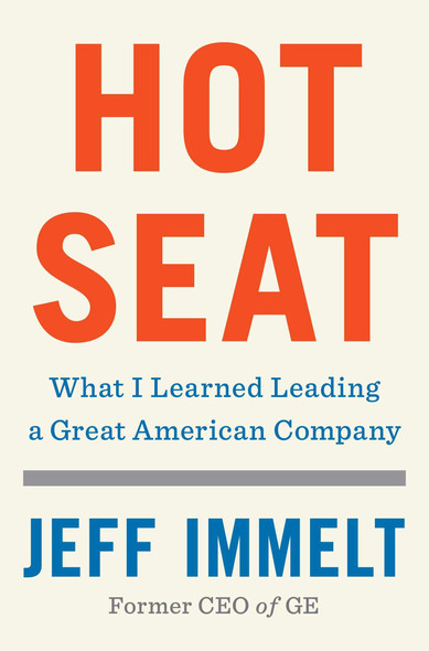 Hot Seat: What I Learned Leading a Great American Company - Cover