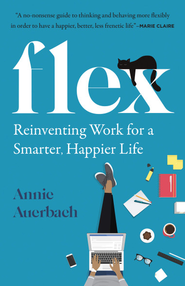 Flex: Reinventing Work for a Smarter, Happier Life - Cover