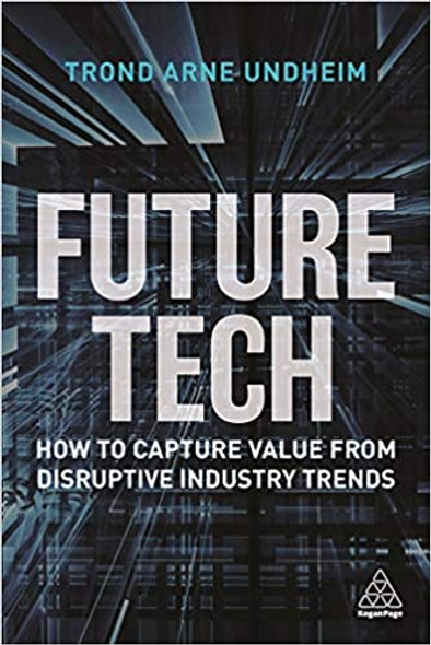 Future Tech: How to Capture Value from Disruptive Industry Trends - Cover