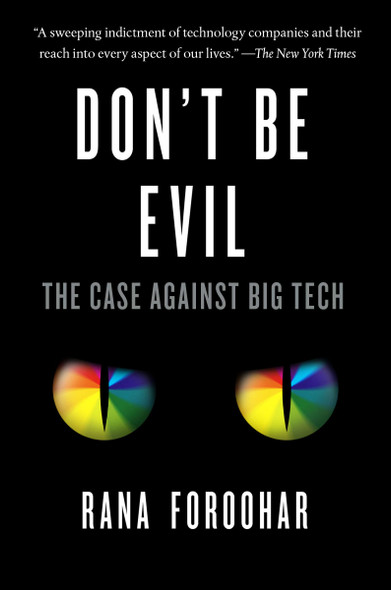 Don't Be Evil: The Case Against Big Tech - Cover