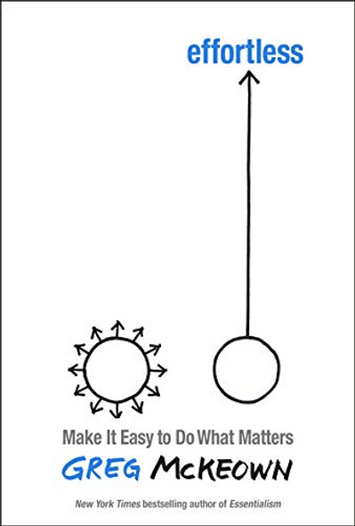 Effortless: Make It Easy to Do What Matters - Cover