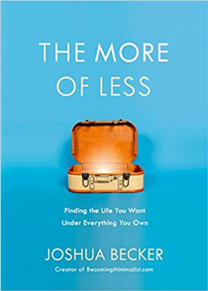 The More of Less: Finding the Life You Want Under Everything You Own [Paperback]