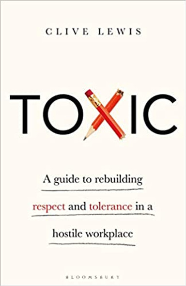 Toxic: A Guide to Rebuilding Respect and Tolerance in a Hostile Workplace - Cover