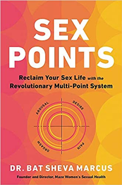 Sex Points: Reclaim Your Sex Life with the Revolutionary Multi-Point System