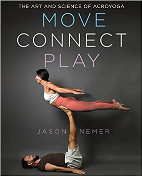 Move, Connect, Play: The Art and Science of Acroyoga