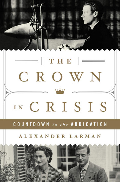 The Crown in Crisis: Countdown to the Abdication - Cover