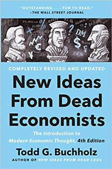 New Ideas from Dead Economists: The Introduction to Modern Economic Thought, 4th Edition - Cover