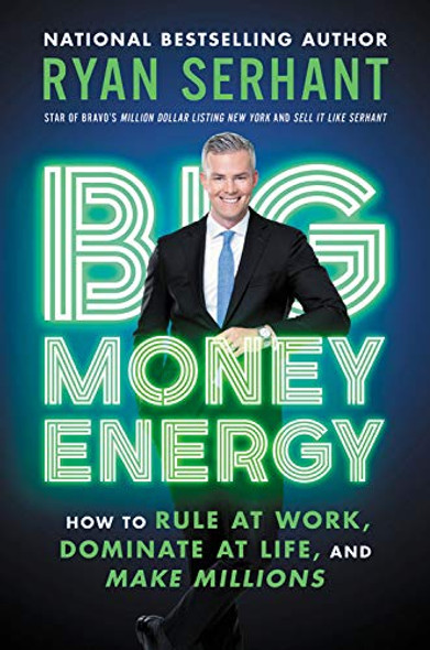 Big Money Energy: How to Rule at Work, Dominate at Life, and Make Millions - Cover