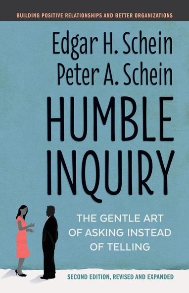 Humble Inquiry, Second Edition: The Gentle Art of Asking Instead of Telling - Cover