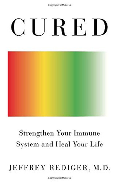 Cured: Strengthen Your Immune System and Heal Your Life - Cover