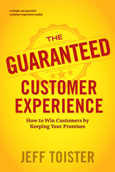 The Guaranteed Customer Experience: How to Win Customers by Keeping Your Promises by Jeff Toister - Cover