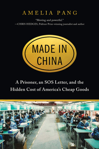 Made in China: A Prisoner, an SOS Letter, and the Hidden Cost of America's Cheap Goods - Cover
