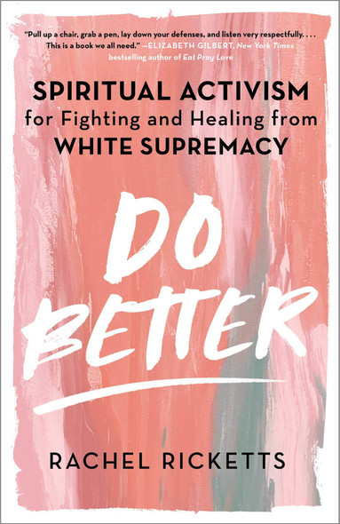 Do Better: Spiritual Activism for Fighting and Healing from White Supremacy - Cover
