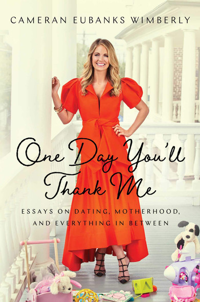 One Day You'll Thank Me: Essays on Dating, Motherhood, and Everything in Between - Cover