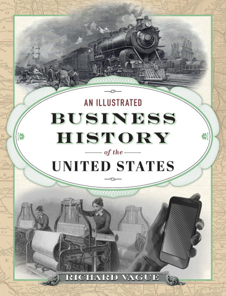 An Illustrated Business History of the United States - Cover