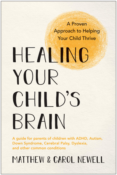 Healing Your Child's Brain: A Proven Approach to Helping Your Child Thrive - Cover