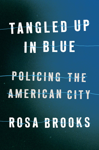 Tangled Up in Blue: Policing the American City - Cover