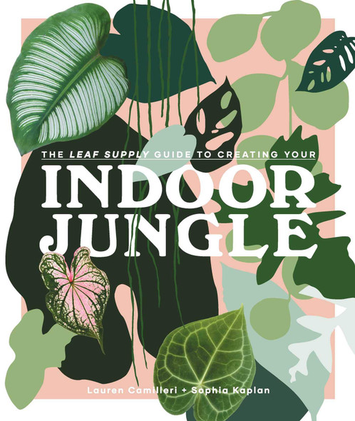 The Leaf Supply Guide to Creating Your Indoor Jungle - Cover