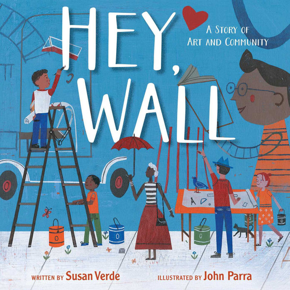 Hey, Wall: A Story of Art and Community - Cover