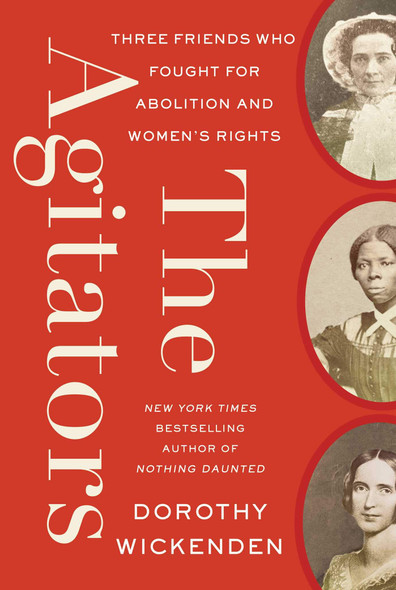 The Agitators: Three Friends Who Fought for Abolition and Women's Rights - Cover