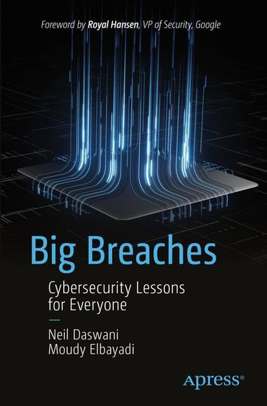 Big Breaches : Cybersecurity Lessons for Everyone  by Neil Daswani, Moudy Elbayadi - Cover