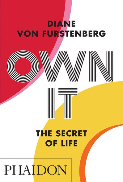 Own It: The Secret to Life by Diane Von Furstenberg - Cover