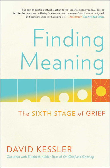 Finding Meaning: The Sixth Stage of Grief (Paperback) by David Kessler - Cover