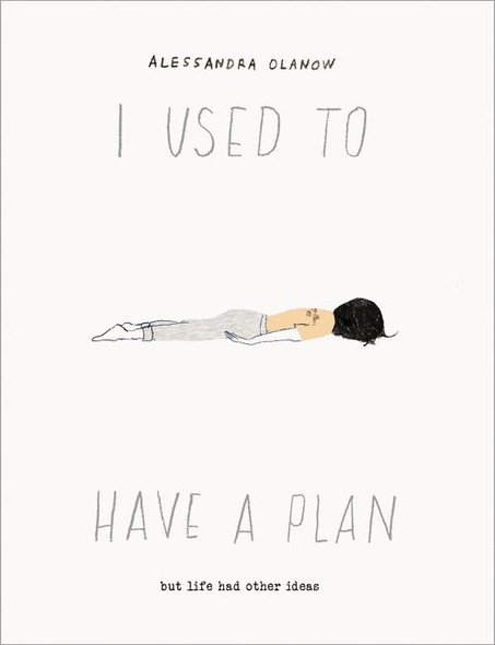 I Used to Have a Plan: But Life Had Other Ideas by Alessandra Olanow - Cover