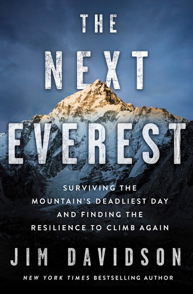 The Next Everest: Surviving the Mountain's Deadliest Day and Finding the Resilience to Climb Again - Cover