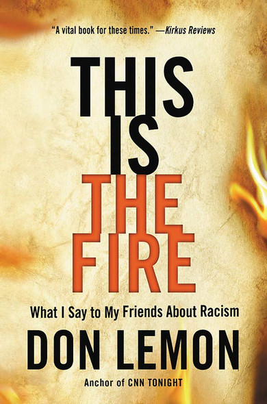 This Is the Fire: What I Say to My Friends about Racism - Cover