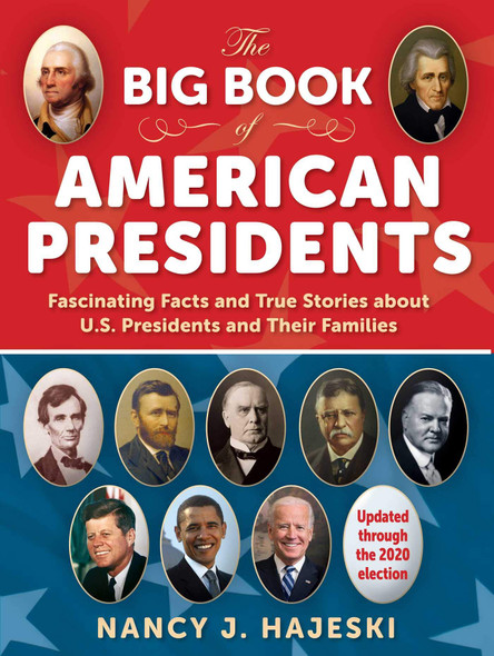 The Big Book of American Presidents: Fascinating Facts and True Stories about U.S. Presidents and Their Families - Cover