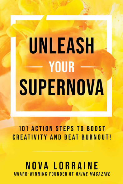 Unleash Your Supernova: 101 Action Steps to Boost Creativity and Beat Burnout! - Cover