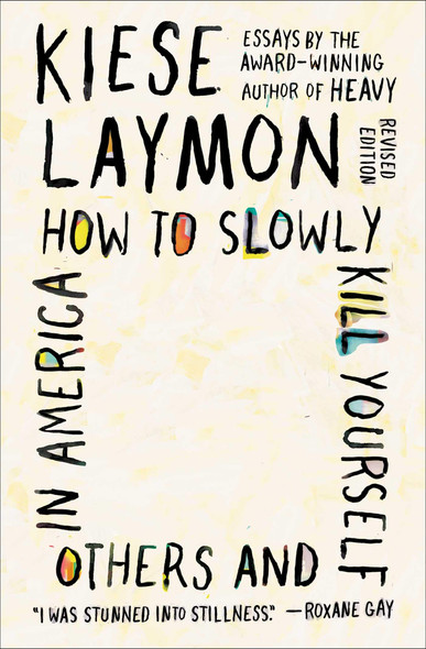 How to Slowly Kill Yourself and Others in America: Essays - Cover