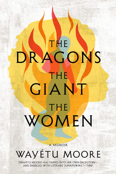 The Dragons, the Giant, the Women: A Memoir - Cover