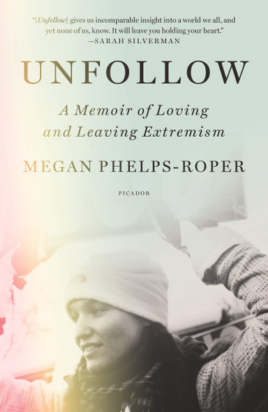 Unfollow: A Memoir of Loving and Leaving Extremism - Cover