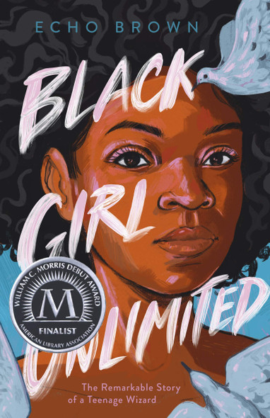 Black Girl Unlimited: The Remarkable Story of a Teenage Wizard - Cover