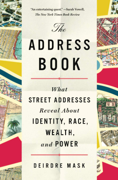 The Address Book: What Street Addresses Reveal about Identity, Race, Wealth, and Power - Cover