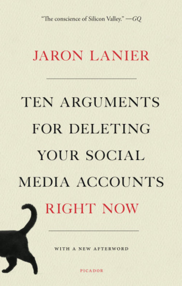 Ten Arguments for Deleting Your Social Media Accounts Right Now - Cover
