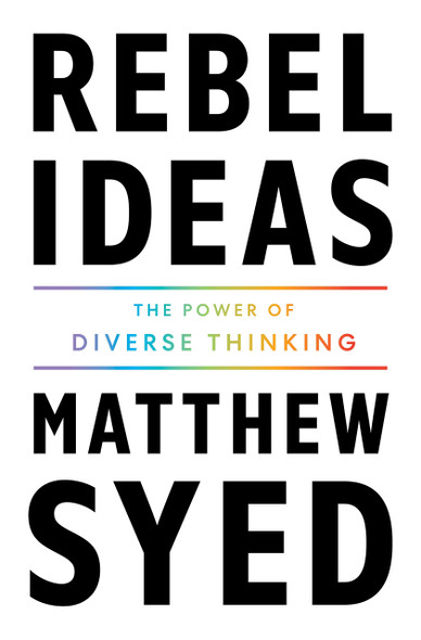 Rebel Ideas: The Power of Diverse Thinking - Cover
